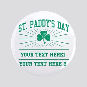 "St Paddy's day [editable] 3.5"" Button"
